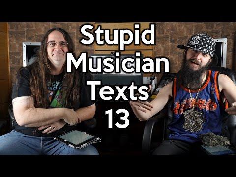 Stupid Musician Texts 13