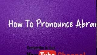 How to pronounce Abram / how to pronounce how to say