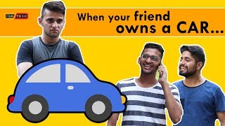 When your friend owns a CAR | Funchod Entertainment | Shyam Sharma | Dhruv Shah | Funcho | FC