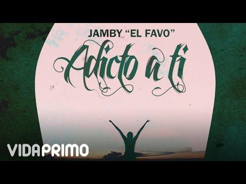 "Jamby ""El Favo"" - Adicto A Ti [Lyric Video]"