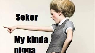 Iks - Sekor - My kinda nigga