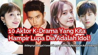 10 Aktor K Drama Yang Kita Hampir Lupa Dia Adalh Idol Kpop !Mulai  EXO, ZE:A , SNSD , IU , APINK dll