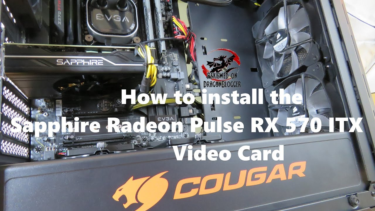 How to install the AMD Sapphire Radeon Pulse RX570 4GB video card into your  PC