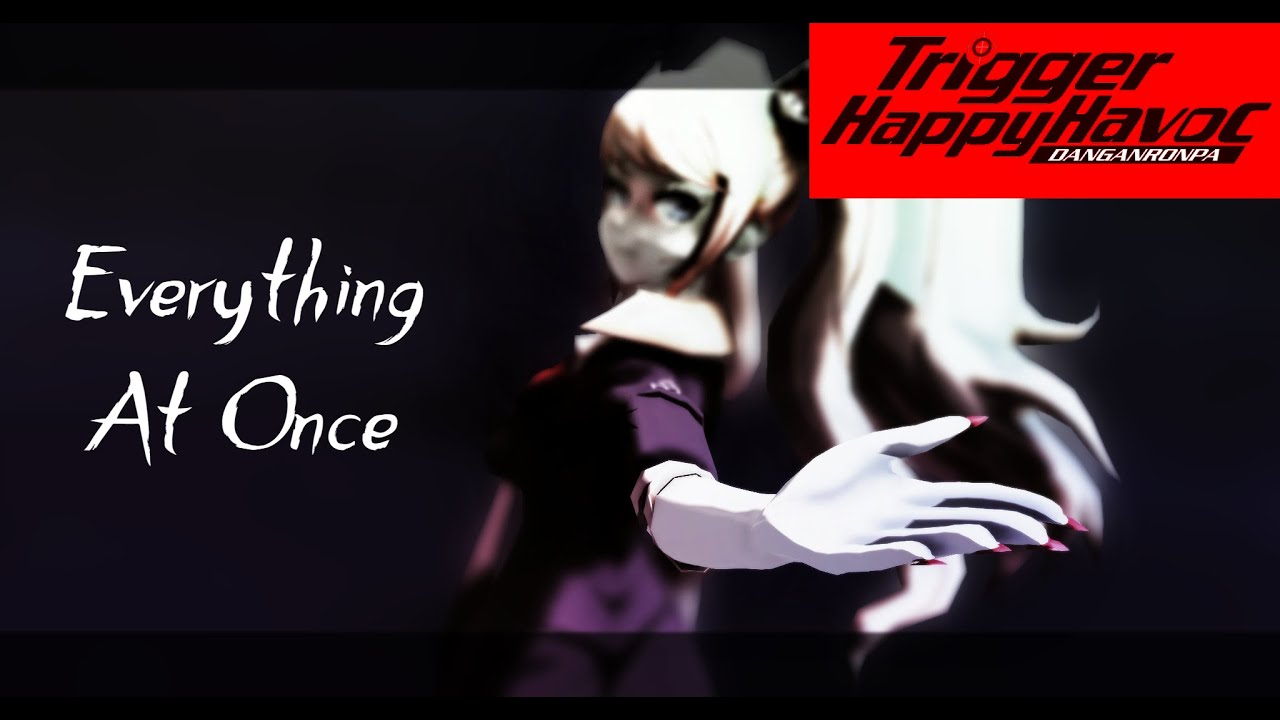 [MMD] {Danganronpa | THH} Everything At Once