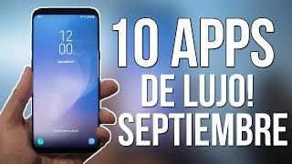 10 Apps de LUJO! para ANDROID SEPTIEMBRE 2017