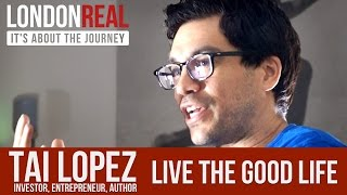 vuclip TAI LOPEZ - LIVE THE GOOD LIFE | London Real