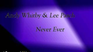 Andy Whitby & Lee Pasch - Never Ever