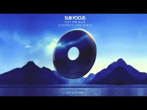 Sub Focus - 'Out The Blue' ft. Alice Gold [LAIDBACK LUKE REMIX] - Radio Rip