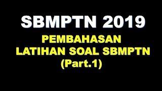 Download Video Pembahasan Latihan Soal SBMPTN 2019 (Part.1) MP3 3GP MP4