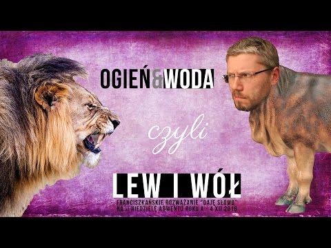 Lew i Wół - Daję Słowo - 4 XII 2016 - Adwent II niedziela A