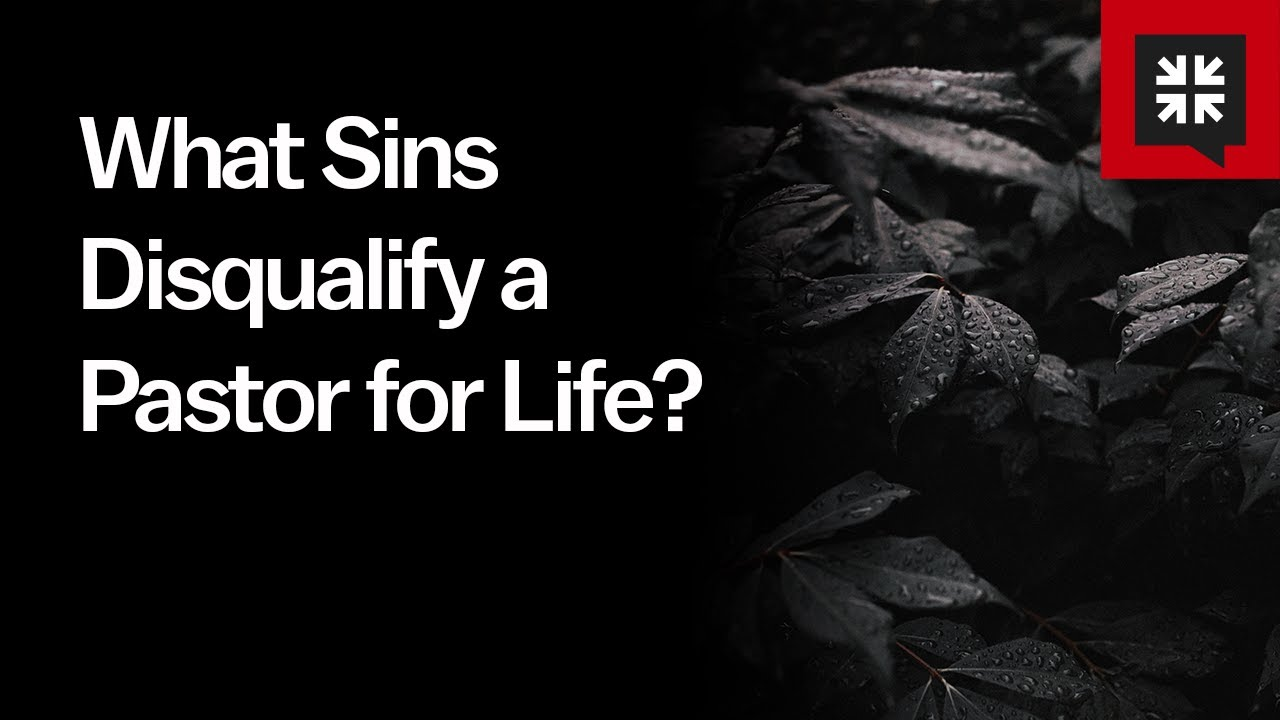What Sins Disqualify a Pastor for Life? // Ask Pastor John