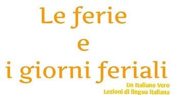 Le ferie e i giorni feriali 🤔 | Un italiano vero - Lezioni di lingua italiana