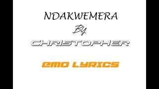 Ndakwemera by christopher - EMO LYRICS -