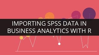 Importing SPSS Data in R | SPSS Tutorial | Business Analytics with R | Edureka