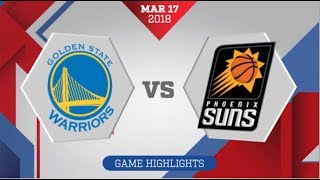 Phoenix Suns vs Golden State Warriors: March 17, 2018