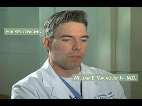Hip Resurfacing - Dr. William B. Macaulay, Jr.