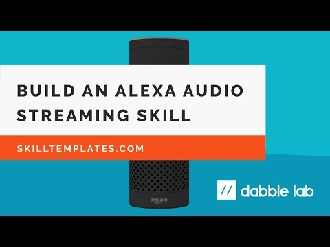 How to build an Alexa audio streaming skill from a template