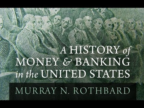 A History of Money and Banking in the United States (Part 1, 3/4) by Murray N. Rothbard