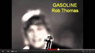 Rob Thomas Gasoline  **Lyrics in Description**