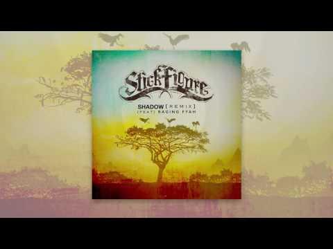 Stick Figure – ''Shadow'' (Remix) [feat. Raging Fyah]