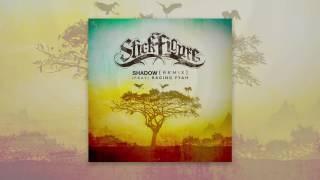 stick figure – shadow remix feat raging fyah