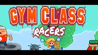 Gym Class Racers Full Gameplay Walkthrough