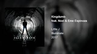 Little J - Kingdumb (feat. Noel & Eme Espinoza)