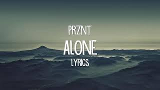 Prznt - Alone (Lyrics)