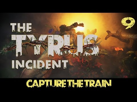 Capture the Train - The Tyrus Incident Narrative Campaign Ep 9