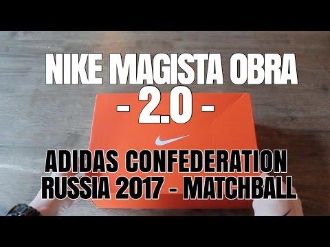 NIKE MAGISTA OBRA 2.0 - & - ADIDAS CONFEDERATIONS CUP KRASAVA 2017 MATCHBALL!!! (opening Video)