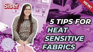 5 Tips Decorating Heat Sensitive Fabrics