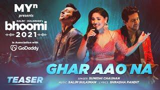 Ghar Aao Na (Teaser) - MYn presents Bhoomi 21   Salim Sulaiman   Sunidhi Chauhan   Shradha Pandit