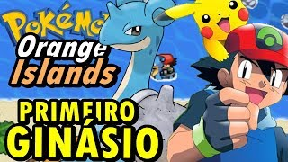 Pokemon Orange Islands (Detonado - Parte 2) - Lapras, Primeiro Ginásio e Cagadas