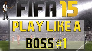 FIFA 15 | PLAY LIKE A BOSS #1 | OLIVE & TOM