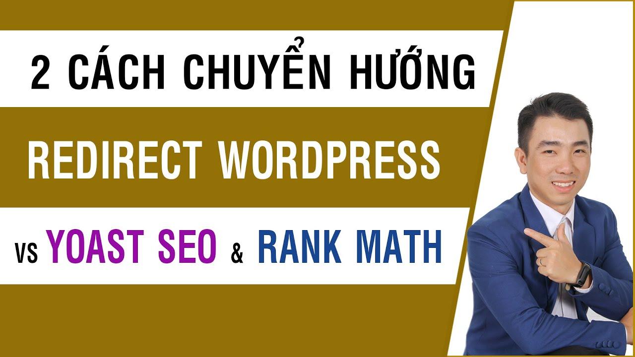 2 Cách tạo Redirect trong WordPress đơn giản nhất với Yoast SEO và Rank Math