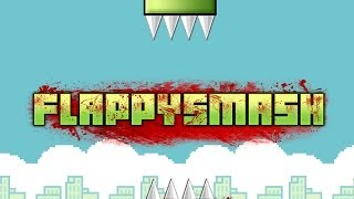Flappy Smash - The End of a Tiny Bird