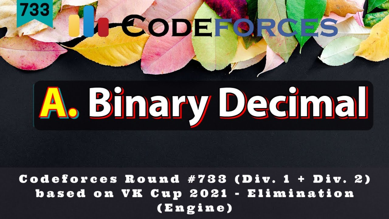 A. Binary Decimal | Codeforces Round #733 (Div. 1 + Div. 2, based on VK Cup 2021 ) | Hindi Editorial