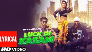 Lyrical: Luck Di Kasam | Ramji Gulati | Avneet Kaur | Siddharth Nigam | Vikram Nagi |  Mack