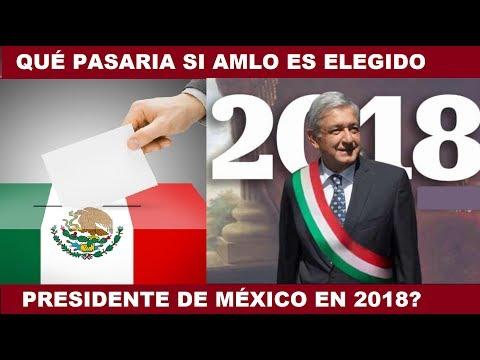 ESTO PASARIA EN MÉXICO SI LOPEZ OBRADOR GANA LAS ELECCIONES Y SE CONVIERTE EN PRESIDENTE