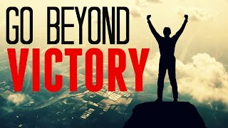 Go Beyond Victory (Motivational Video HD)
