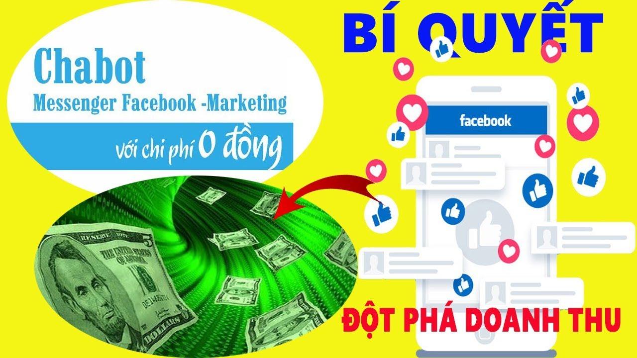 Bí quyết Chatbot Messenger Facebook  – Marketing với chi phí 0 Đồng