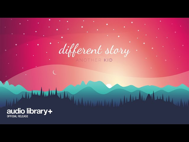 Different Story (Free Music) — Another Kid [Audio Library Release]