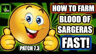 ✔ How to farm Blood of Sargeras fast! | WoW Legion 7.3 😃