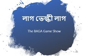 Laag Bhelki Laag - The BAGA Game Show