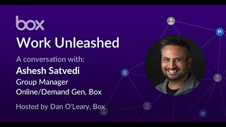 Work Unleashed Live: How Box Uses Box To Create Virtual Events