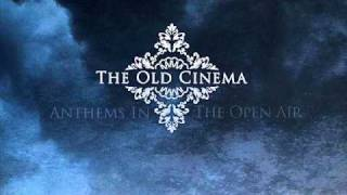 The Old Cinema - We All Will Fall