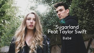 Sugarland - Babe feat Taylor Swift (Cover) Video