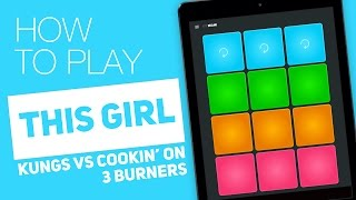 How to play: THIS GIRL (Kungs vs Cookin' on 3 Burners) - SUPER PADS - Miami Kit