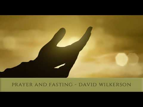 (Audio) Prayer and Fasting by David Wilkerson