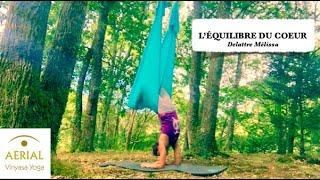 Aerial Vinyasa Yoga / L'équilibre du coeur